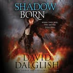 Shadowborn by  David Dalglish audiobook
