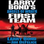 Larry Bond's First Team: Angels of Wrath by  Larry Bond audiobook