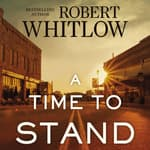 A Time to Stand by  Robert Whitlow audiobook