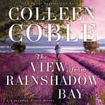 The View from Rainshadow Bay by  Colleen Coble audiobook