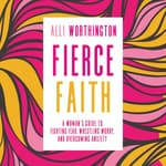Fierce Faith by  Alli Worthington audiobook