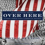 Over Here by  David M. Kennedy audiobook