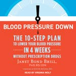 Blood Pressure Down by  Janet Bond Brill  PhD, RD, LDN audiobook