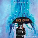 Made You Up by  Francesca Zappia audiobook