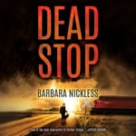Dead Stop by  Barbara Nickless audiobook