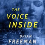 The Voice Inside by  Brian Freeman audiobook