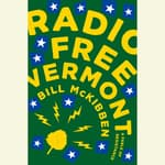 Radio Free Vermont by  Bill McKibben audiobook