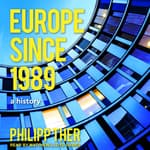 Europe Since 1989 by  Philipp Ther audiobook