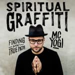 Spiritual Graffiti by  MC Yogi audiobook