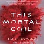 This Mortal Coil by  Emily Suvada audiobook