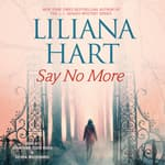 Say No More by  Liliana Hart audiobook