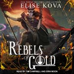 The Rebels of Gold by  Elise Kova audiobook