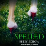 Spelled by  Betsy Schow audiobook