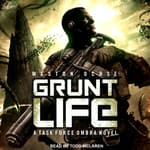 Grunt Life by  Weston Ochse audiobook