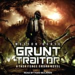 Grunt Traitor by  Weston Ochse audiobook
