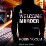 A Welcome Murder by  Robin Yocum audiobook