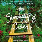 The Simplicity of Cider by  Amy E. Reichert audiobook