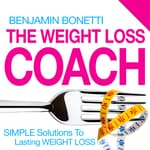 The Weight Loss Coach  by  Benjamin  Bonetti audiobook