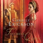 The Favored Queen by  Carolly Erickson audiobook