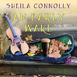 An Early Wake by  Sheila Connolly audiobook