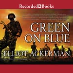Green on Blue by  Elliot Ackerman audiobook