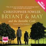 Bryant & May and the Invisible Code by  Christopher Fowler audiobook