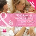 Proud Rancher, Precious Bundle by  Donna Alward audiobook