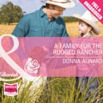 A Family for the Rugged Rancher by  Donna Alward audiobook