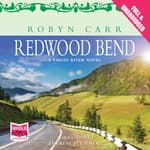 Redwood Bend by  Robyn Carr audiobook