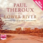 The Lower River by  Paul Theroux audiobook