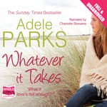 Whatever It Takes by  Adele Parks audiobook