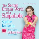 The Secret Dreamworld of a Shopaholic by  Sophie Kinsella audiobook