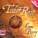 Tudor Rose by  Anne Perry audiobook