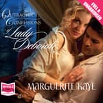 Outrageous Confessions of Lady Deborah by  Marguerite Kaye audiobook