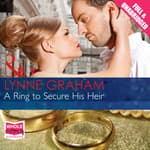 A Ring to Secure His Heir by  Lynne Graham audiobook