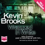 Wrapped in White by  Kevin Brooks audiobook