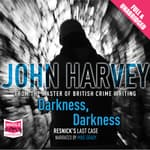 Darkness, Darkness by  John  Harvey audiobook