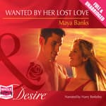 Wanted by Her Lost Love by  Maya Banks audiobook
