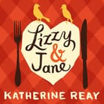 Lizzy & Jane by  Katherine Reay audiobook