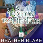A Potion to Die For by  Heather Blake audiobook