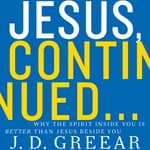 Jesus, Continued… by  J. D. Greear audiobook