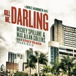 Kill Me, Darling by  Mickey Spillane audiobook