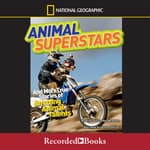 National Geographic Kids Chapters: Animal Superstars by  Aline Alexander Newman audiobook