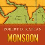 Monsoon by  Robert D. Kaplan audiobook