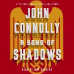 A Song of Shadows by  John Connolly audiobook