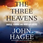The Three Heavens by  John Hagee audiobook