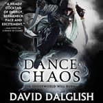 A Dance of Chaos by  David Dalglish audiobook