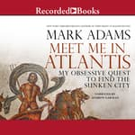 Meet Me in Atlantis by  Mark Adams audiobook