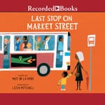 Last Stop on Market Street by  Matt de la Peña audiobook