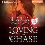 Loving the Chase by  Sharla Lovelace audiobook